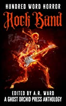 Rock Band: An Anthology of Music-Inspired Dark Microfiction (Hundred Word Horror)