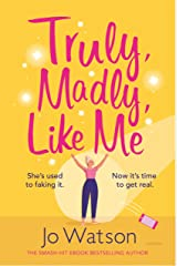 Truly, Madly, Like Me: The glorious and hilarious new rom-com from the smash-hit bestseller (English Edition) Format Kindle