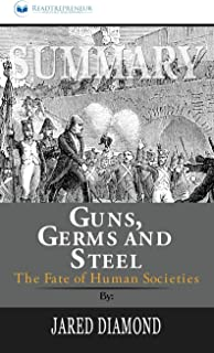 Summary of Guns, Germs, and Steel: The Fates of Human Societies by Jared Diamond