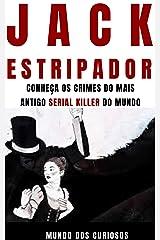 Jack, o Estripador: Conheça os crimes do mais antigo Serial Killer do mundo (Mentes Perigosas Livro 3) eBook Kindle