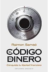 El código del dinero: conquista tu libertad financiera (EXITO) (Spanish Edition) Kindle Edition