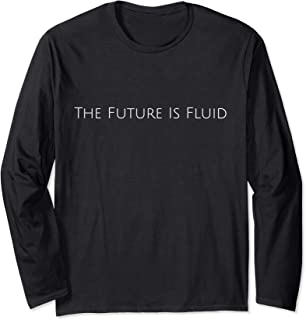 the future is fluid t shirt