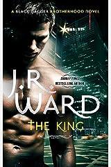 The King: Number 12 in series (Black Dagger Brotherhood Series) ペーパーバック