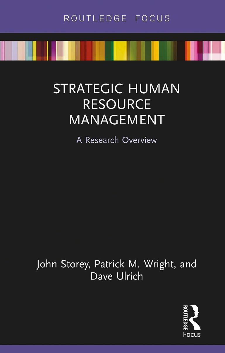 ソース些細な吸収するStrategic Human Resource Management: A Research Overview (State of the Art in Business Research) (English Edition)