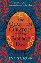 The Quantum Curators and the Faberge Egg: A fast-paced, portal adventure: 1