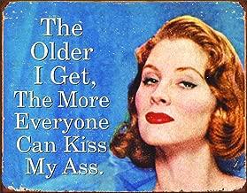 Desperate Enterprises Ephemera - The Older I Get The More Everyone Can Kiss My Ass Tin Sign, 16