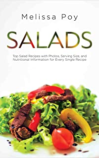 Salads: Top Salad Recipes with Photos, Serving Size, and Nutritional Information for Every Single Recipe