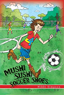 Mushi Sushi Soccer Shoes (The Alex Adventures Book 1) (Engli