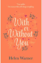 With or Without You: the bestselling romantic read, perfect for summer 2019 Kindle Edition