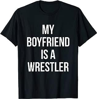 My Boyfriend is a Wrestler Shirt Girlfriend Boyfriend Gift