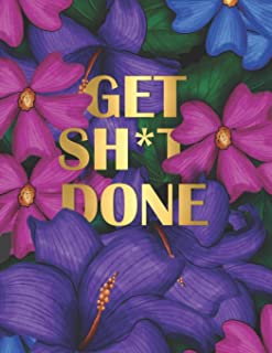 Get Sh*t Done: Modern Lush Cover Design with Purple Flowers – Monthly & Weekly Planner 2019 – 2020 / Academic Diary with G...
