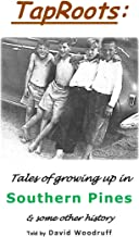 TapRoots:: Tales of growing up in Southern Pines & some other history
