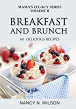 Breakfast and Brunch: 60 Delicious Recipes (Mama's Legacy Series Book 2) (English Edition)