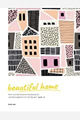 beautiful home: Mein wunderschönes Hausbaubuch und Bautagebuch für die Bauzeit (TypeNr. 16) Taschenbuch