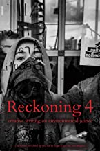 Reckoning 4: Creative Writing on Environmental Justice
