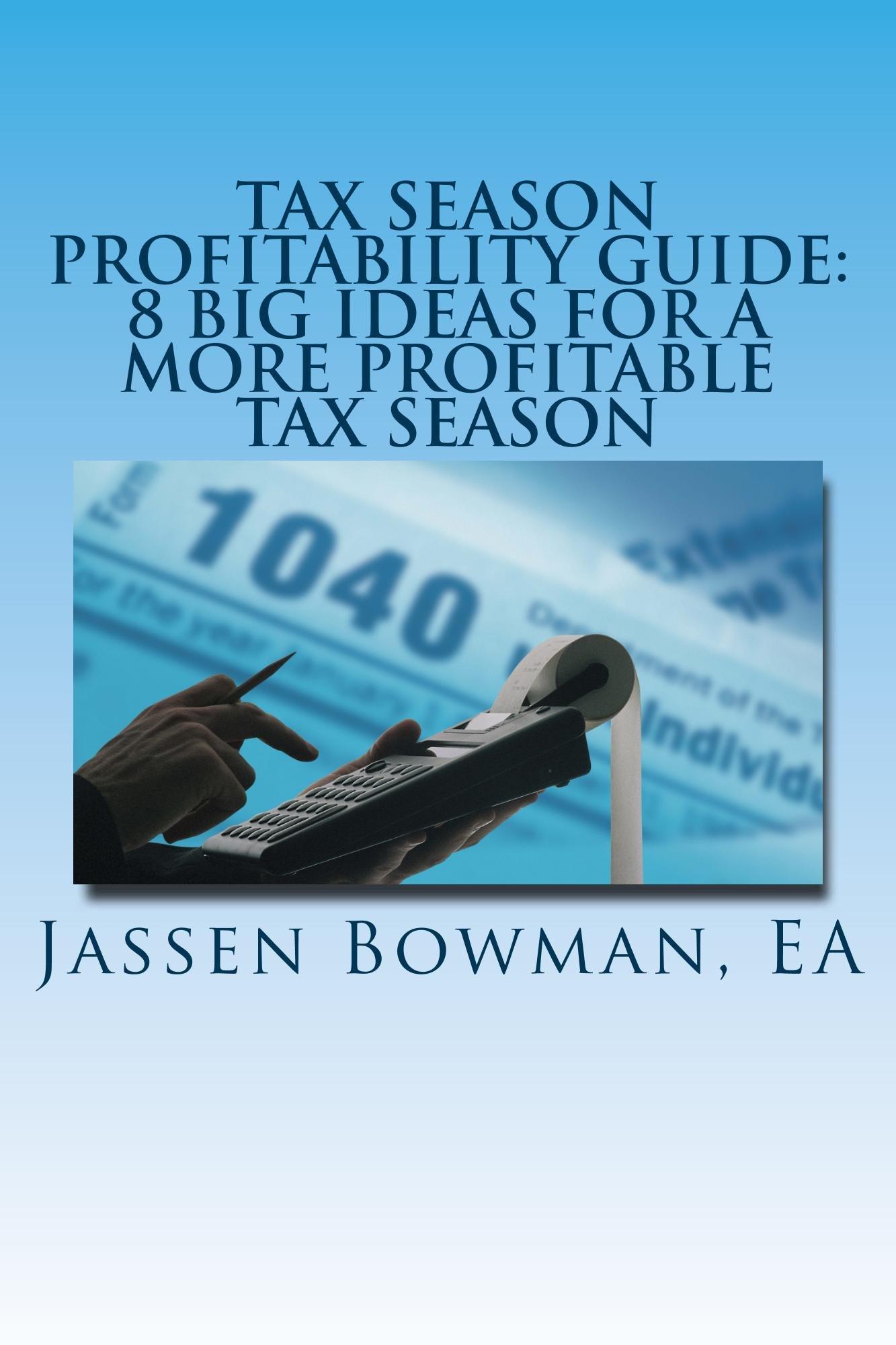 Tax Season Profitability Guide: 8 Big Ideas For A More Profitable Tax Season