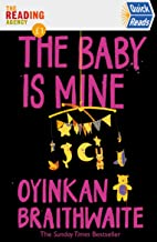The Baby Is Mine: Quick Reads