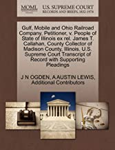 Gulf, Mobile and Ohio Railroad Company, Petitioner, v. People of State of Illinois ex rel. James T. Callahan, County Collector of Madison County, ... of Record with Supporting Pleadings