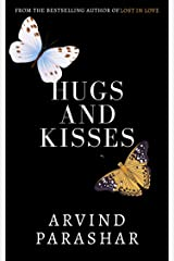 Hugs & Kisses: Heart wrenching poems and short stories on love, life and friendships Kindle Edition