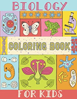 Biology Coloring Book For Kids: A Coloring Book For Kids With Zoological, Botanical, Physiological Items like Human Body P...