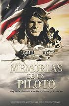 Memorias de un piloto: Seegunda Guerra Mundial, Corea y Vietnam