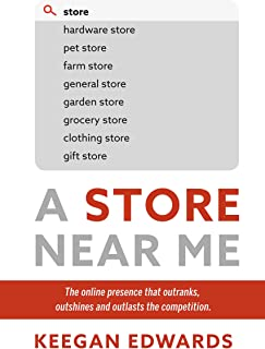 A Store Near Me: The online presence that outranks, outshine