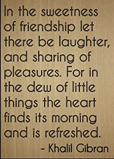 Mundus Souvenirs in The Sweetness of Friendship let There. Quote by Khalil Gibran, Laser Engraved on Wooden Plaque - Size: 8