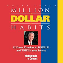 Million Dollar Habits: 12 Power Practices to Double and Triple Your Income