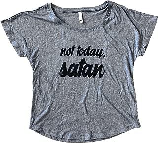 Women's Not Today Satan Dolman Style T-Shirt