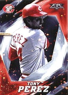 2017 Topps Fire #67 Tony Perez Cincinnati Reds Baseball Card