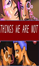 Things We Are Not: New Tales of the Queer
