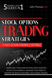 Stock Options Trading Strategies 5 Beginner's Quick Guides in 1: Learn How To Become an Intelligent Investor in the Stock ...