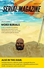 SERIAL Magazine: Issue Two: Featuring Word Burials by J.J. Steinfeld