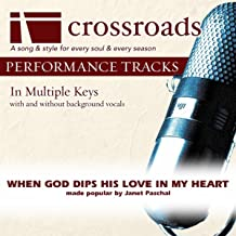 When God Dips His Love In My Heart (Made Popular By Janet Paschal) [Performance Track]
