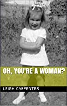 Oh, you're a woman?