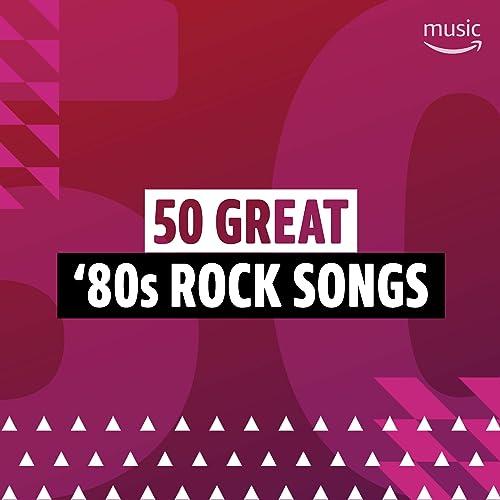 50 Great '80s Rock Songs by The Smiths, Aerosmith, Billy Joel, Rick