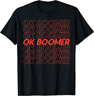 Ok Boomer Trending Viral Funny Gen Z Joke Meme Lover Gift T-Shirt