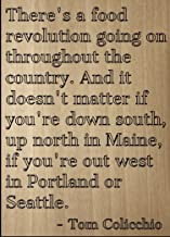 Mundus Souvenirs There's a Food Revolution Going on. Quote by Tom Colicchio, Laser Engraved on Wooden Plaque - Size: 8
