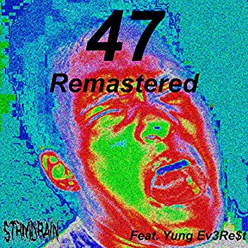 47 (feat. Yung Ev3Re$t) (Remastered)