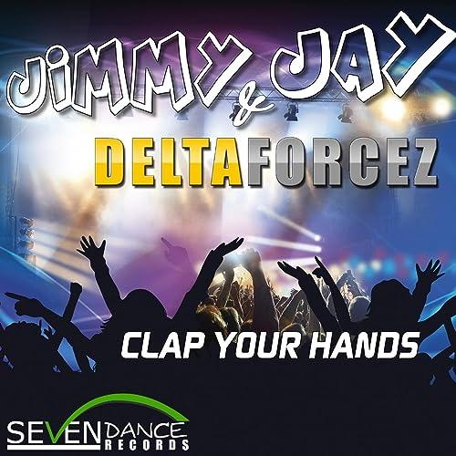 Jimmy Jay & Deltaforcez - Clap Your Hands