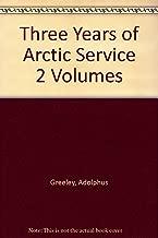 Three Years of Arctic Service 2 Volumes