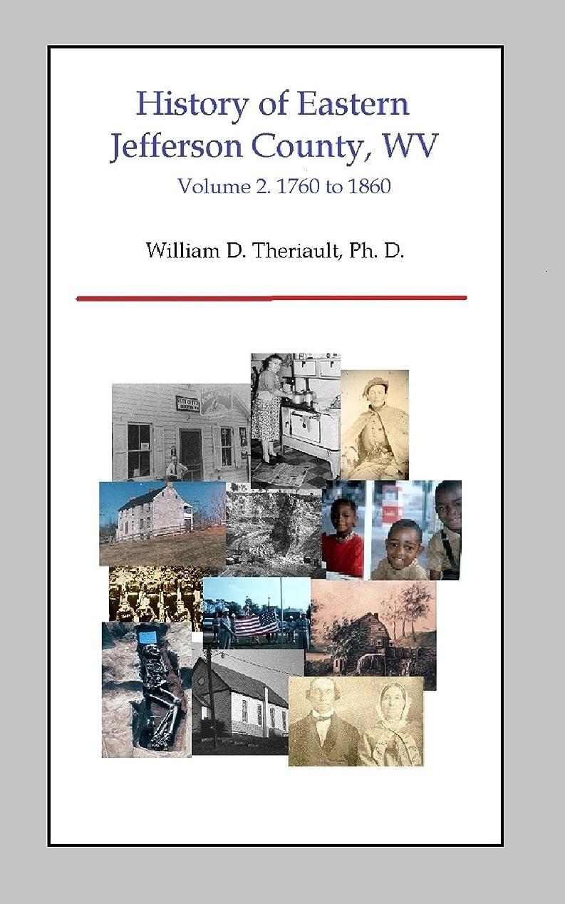 稚魚の間でシャークHistory of Eastern Jefferson County, WV: Volume 2. 1760 to 1860 (History of Eastern Jefferson County, West Virginia) (English Edition)
