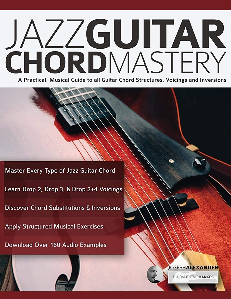 動力学葉を拾うドラゴンJazz Guitar Chord Mastery: A practical, musical guide to all guitar chord structures, voicings and inversions (play jazz guitar)