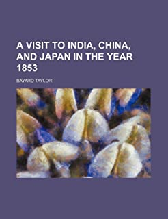 A Visit to India, China, and Japan in the Year 1853