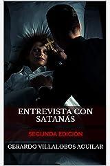 Entrevista con Satanás: ¡Sus respuestas te sorprenderán! (Spanish Edition) Kindle Edition