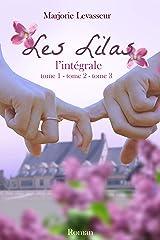 Les Lilas : l'intégrale Format Kindle
