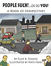 People Suck...or do you?: A Book of perspectives