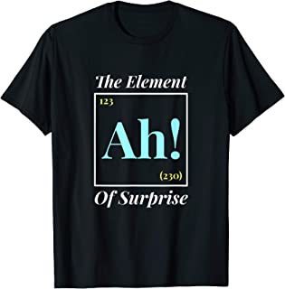 Ah The Element Of Surprise T Shirt Nerd Periodic Table Shirt