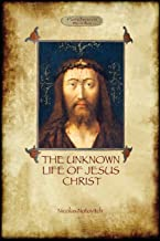 The Unknown Life of Jesus: original text with photographs and map (Aziloth Books)