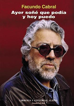Ayer soñé que podía y hoy puedo (Spanish Edition)